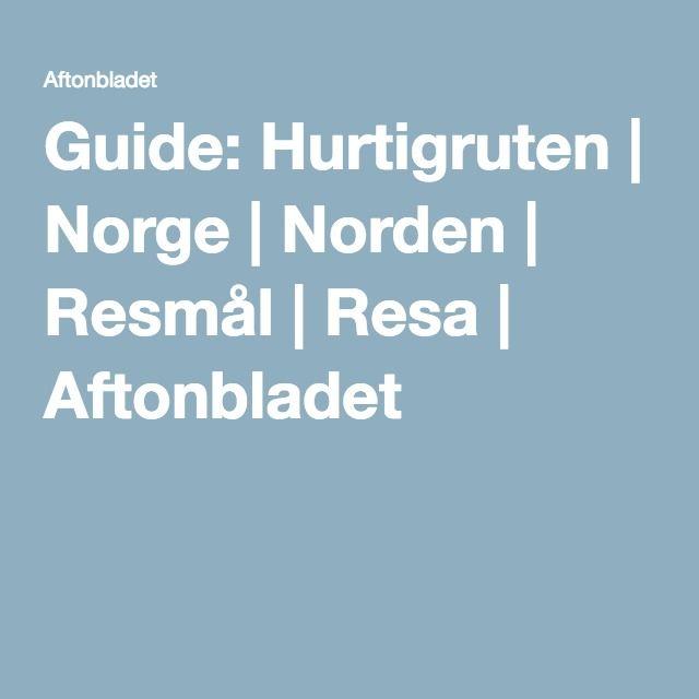 Guide: Hurtigruten | Norge | Norden | Resmål | Resa | Aftonbladet
