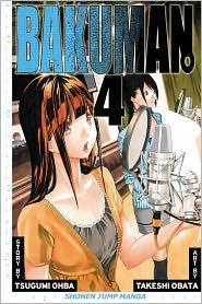 'Bakuman., Vol. 4' by Tsugumi Ohba and Takeshi Obata ---- Reads R to L (Japanese Style) T audience. Average student Moritaka Mashiro enjoys drawing for fun. When his classmate and aspiring wri...