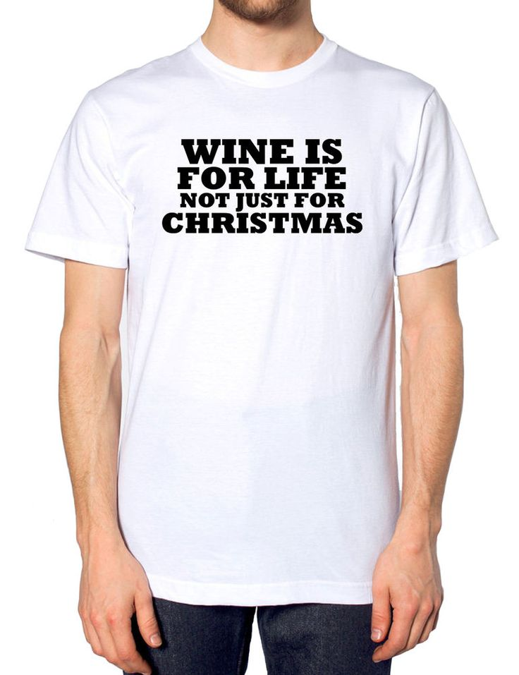 Wine Is For Life Not Just For Christmas T Shirt Funny Joke Mum Auntie  Novelty