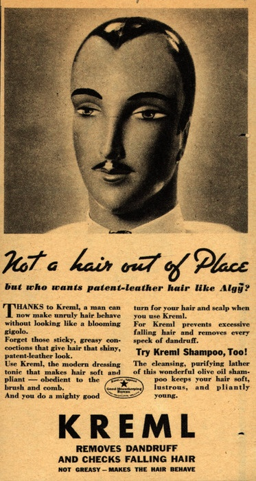 """Not a hair out of Place""  Kreml has consistently creepy ads but I like the phrase 'blooming gigolo'."