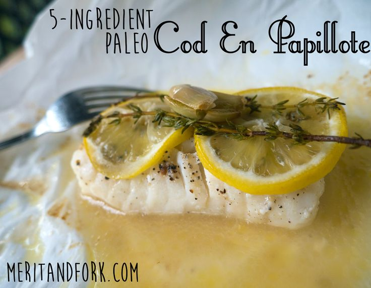 Cod en Papillote: one of the easiest and most delicious recipes you will ever make. Also, extremely fun to say in your best...