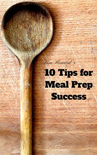 10 Tips for Meal Prep Success:: The Beginner's Guide by L... https://www.amazon.com/dp/B06XK3R6CX/ref=cm_sw_r_pi_dp_x_0AF6ybX5K41ZD New Amazon  Book Sale E-book Kindle Ebook Health Wellness Weightloss Fatloss Weight loss Food Cooking Training