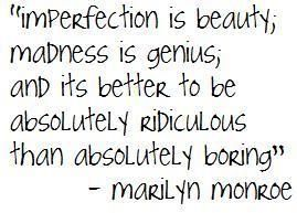 Gotta love Marilyn.: Tattoo Ideas, Silly Girls, Perfect Imperfect, Inspiration, Marilyn Monroe Quotes, Norma Jeans, Well Said, Favorite Quotes, Beautiful Quotes