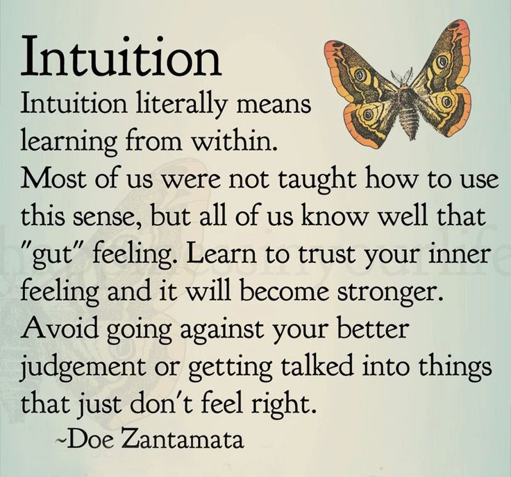Trust your Intuition, It is your spirit speaking to you about your destiny.