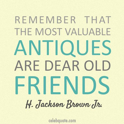 old friends quotes | Jackson Brown Jr. Quote (About antiques, friends, old friends)