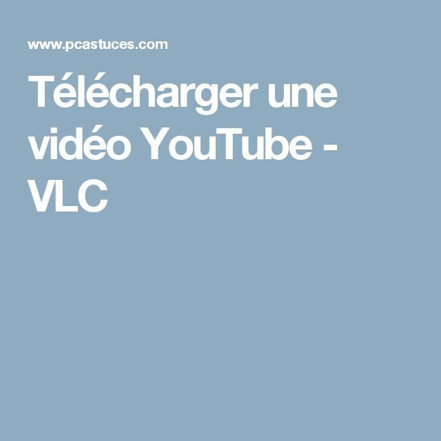Télécharger une vidéo YouTube - VLC