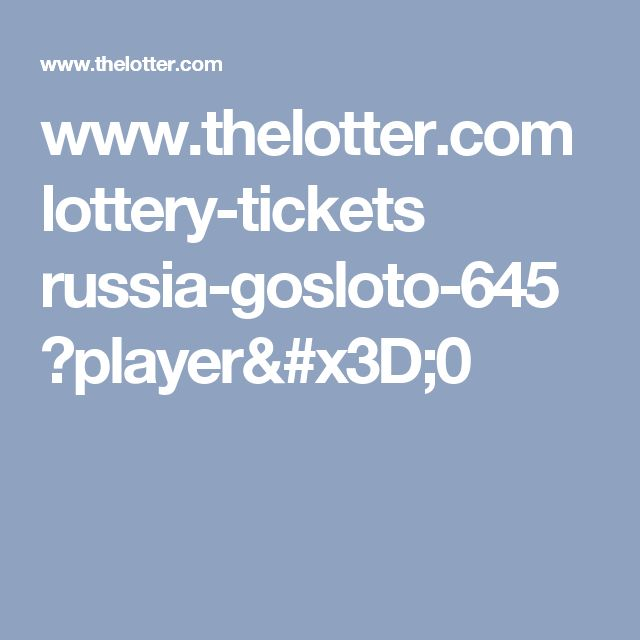 www.thelotter.com lottery-tickets russia-gosloto-645 ?player=0