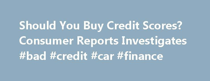 "Should You Buy Credit Scores? Consumer Reports Investigates #bad #credit #car #finance http://credits.remmont.com/should-you-buy-credit-scores-consumer-reports-investigates-bad-credit-car-finance/  #credit report companies # Your FICO score isn't what car dealers, mortgage lenders, and others use Fair Isaac, the company that invented FICO credit scores in 1958, derides its competitors as ""FAKO"" imitators because their scores aren't the ones used…  Read moreThe post Should You Buy Credit…"