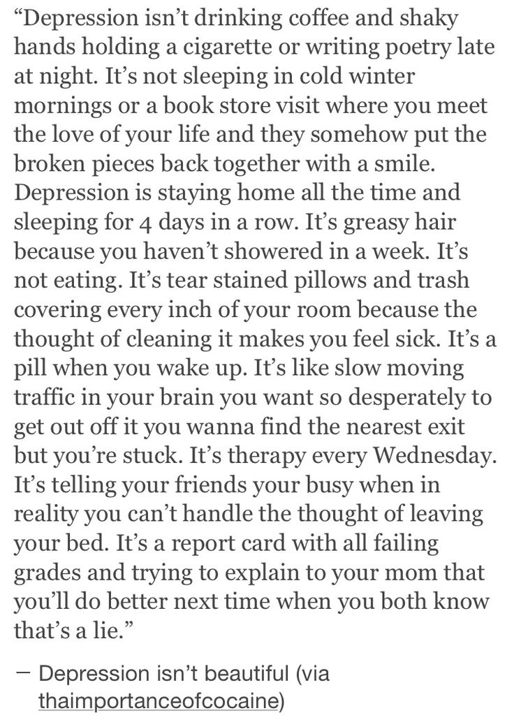 ~ Depression is not beautiful. Its absolutely terrifying losing yourself like this..