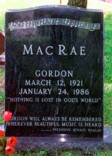 Gordon MacRae's Grave  Starred in movies 'The Daughter of Rosie O'Grady' 'On Moonlight bay'  and 'By the light of the silvery moon'