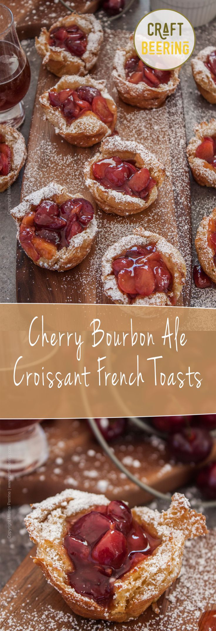 Cherry Bourbon Ale Croissant French Toast Cups. The must have brunch item during cherry season!