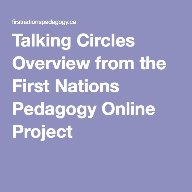 Talking Circles Overview from the First Nations Pedagogy Online Project