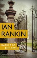 Rather Be The Devil by Ian Rankin Available January 31