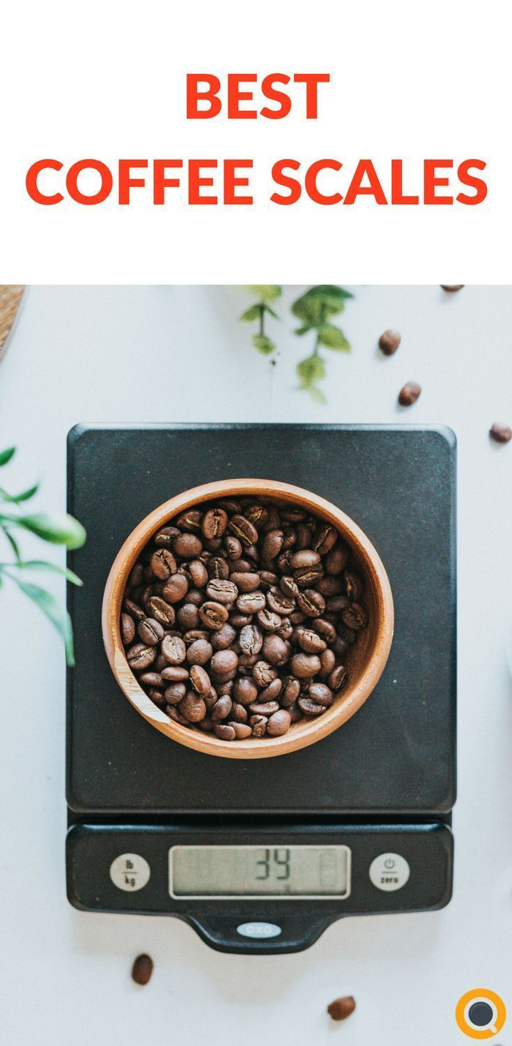 Top 7 Best Coffee Scales Of 2018 Tips Pinterest Espresso And Accessories