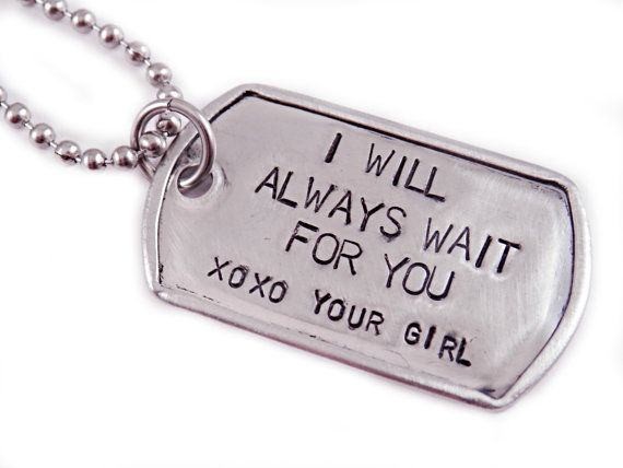 Personalized Dog Tag Necklace - Gift for him  - Hand Stamped Stainless Steel - I Will Always Wait For You - Deployment Necklace