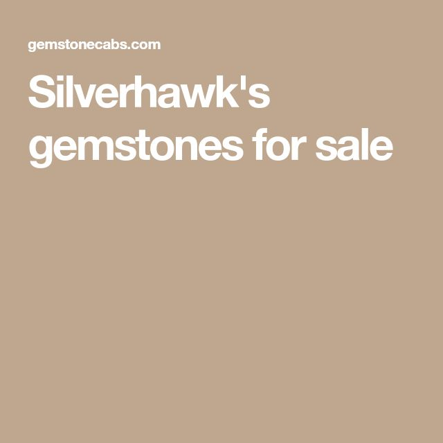 Silverhawk's gemstones for sale