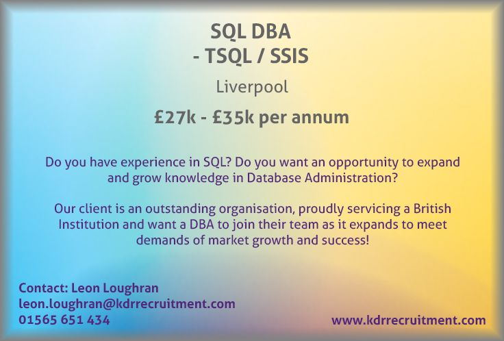 New Job: SQL DBA - TSQL / SSIS needed in Liverpool. Contact Leon to find out more or apply online today!
