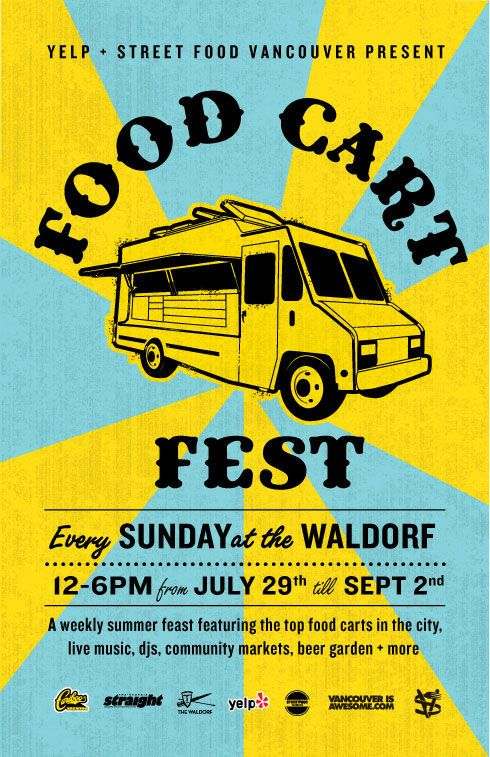 Food Cart Fest, every Sunday at the Waldorf from July 29th till September 2nd, 12 to 6 pm, 1489 E. Hastings St., Vancouver, BC V5L 1S4