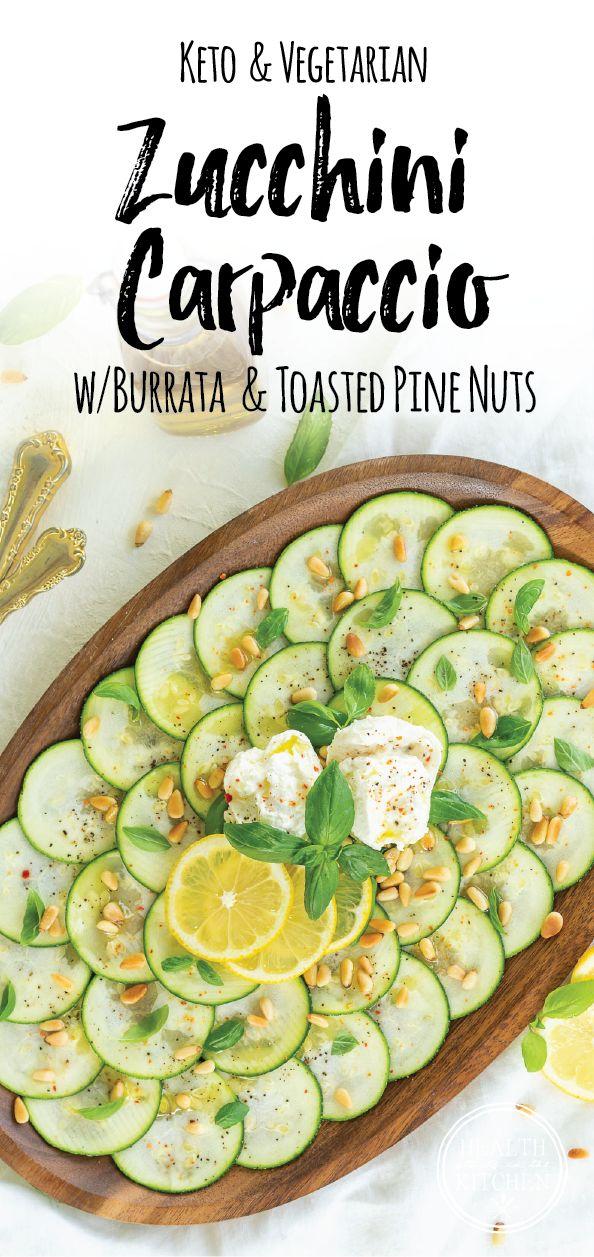 Keto Zucchini Carpaccio with Burrata and Toasted Pine Nuts {Vegetarian}