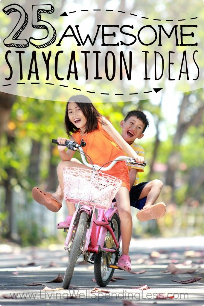 25 Awesome Staycation Ideas #staycation
