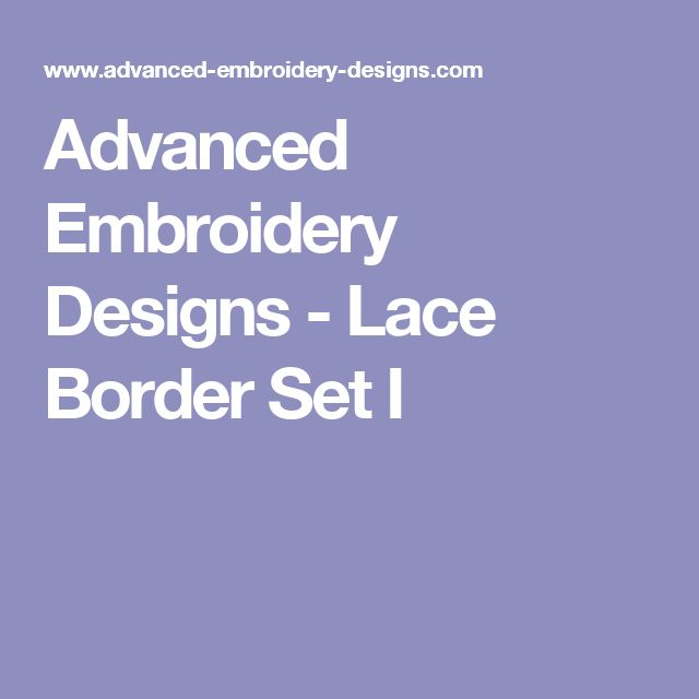 Advanced Embroidery Designs - Lace Border Set I