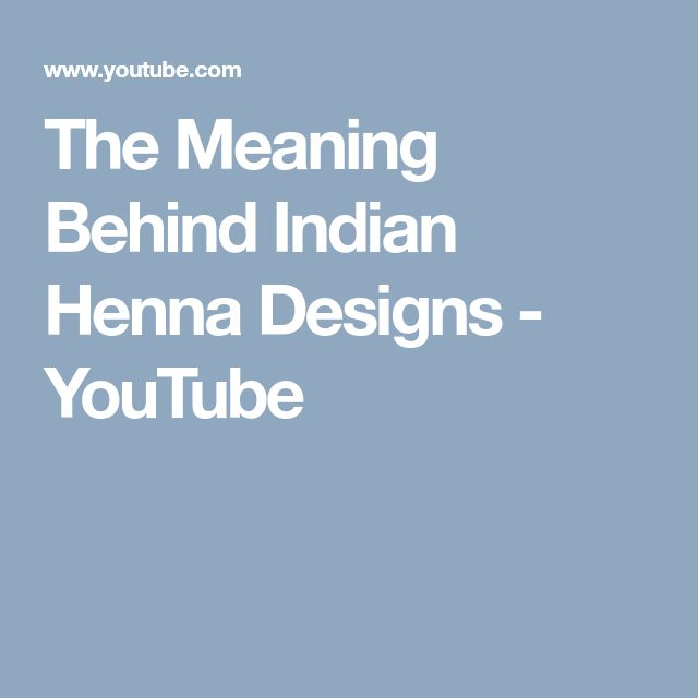 The Meaning Behind Indian Henna Designs - YouTube