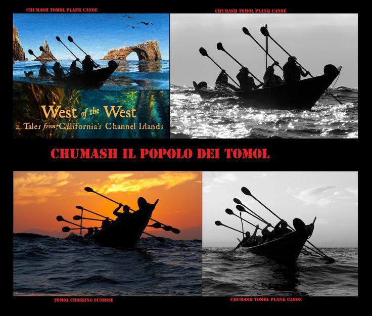 I tomol, tii'at in Tongva, sono le imbarcazioni storicamente e attualmente utilizzate dai Chumash e dai Tongva, nella zona tra Santa Barbara, Los Angeles e le Isole del Canale. I tomol costituiti da tavole cucite insieme sono lunghi dai 2 metri e mezzo ai 9. Erano particolarmente importanti perché entrambe le etnie si affidarono al mare per il loro sostentamento. Estremamente manovrabili erano sospinti da vogatori, muniti di pagaie a pala doppia, sistemati in posizione accovacciata.