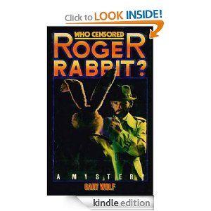 Amazon.com: Who Censored Roger Rabbit? eBook: Gary K. Wolf: Kindle Store