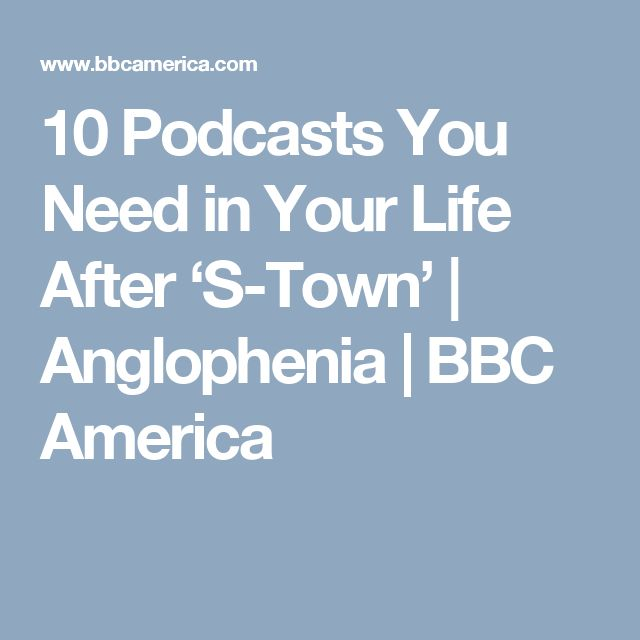 10 Podcasts You Need in Your Life After 'S-Town' | Anglophenia | BBC America