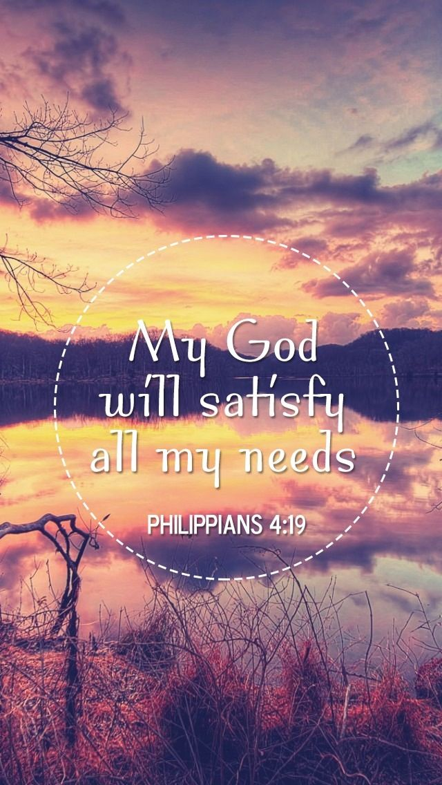 My God Will Satisfy All My Needs - Phil. 4:19