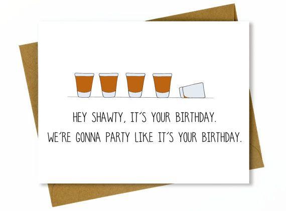 Funny Birthday Card For Friend / Funny Best Friend Birthday Card   Shots    Hey Shawty Itu0027s Your Birthday