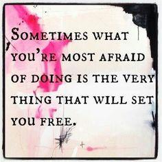 Face the fear...