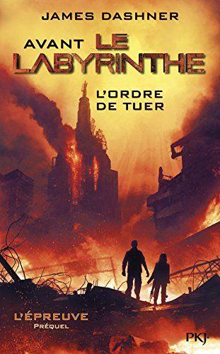 L'épreuve - Prequel: avant Le Labyrinthe: l'ordre de tuer
