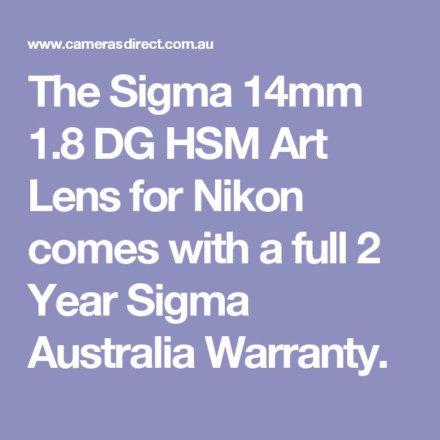 The Sigma 14mm 1.8 DG HSM Art Lens for Nikon comes with a full 2 Year Sigma Australia Warranty.