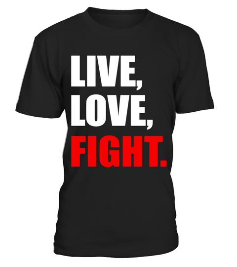 """# Live, Love, Fight - Martial Arts Shirt .  Special Offer, not available in shops      Comes in a variety of styles and colours      Buy yours now before it is too late!      Secured payment via Visa / Mastercard / Amex / PayPal      How to place an order            Choose the model from the drop-down menu      Click on """"Buy it now""""      Choose the size and the quantity      Add your delivery address and bank details      And that's it!      Tags: MMA Shirt - Martial Arts Shirt - Fighting…"""