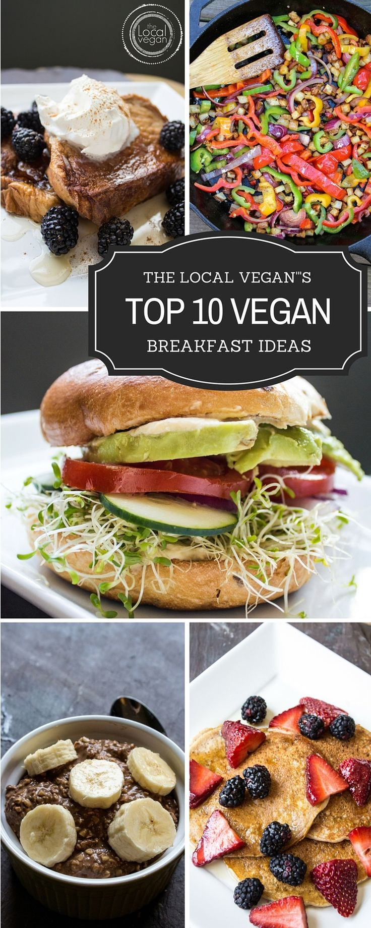 Top 10 Vegan Breakfast Ideas — The Local Vegan Healthy #Vegan Breakfast / Brunch Recipes - #plantbased #cleaneating