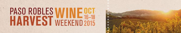 Harvest Wine Weekend October 16 - 18, 2015 http://www.pasowine.com/events/harvest.php