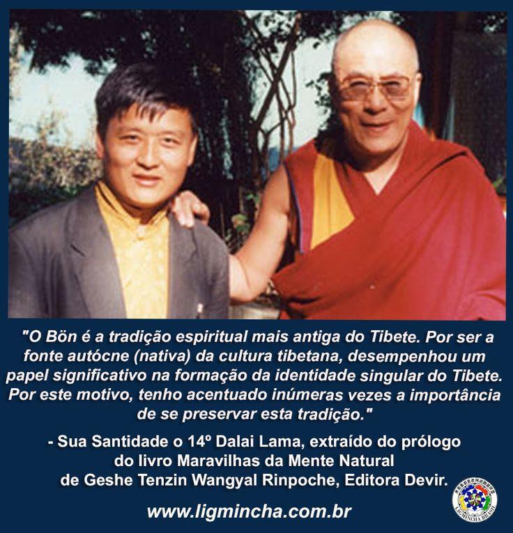 Por Sua Santidade o 14º Dalai Lama, extraído do prólogo do livro Maravilhas da Mente Natural de Geshe Tenzin Wangyal Rinpoche, Editora Devir.