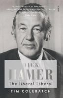 Dick Hamer [electronic resource] : The Liberal Liberal