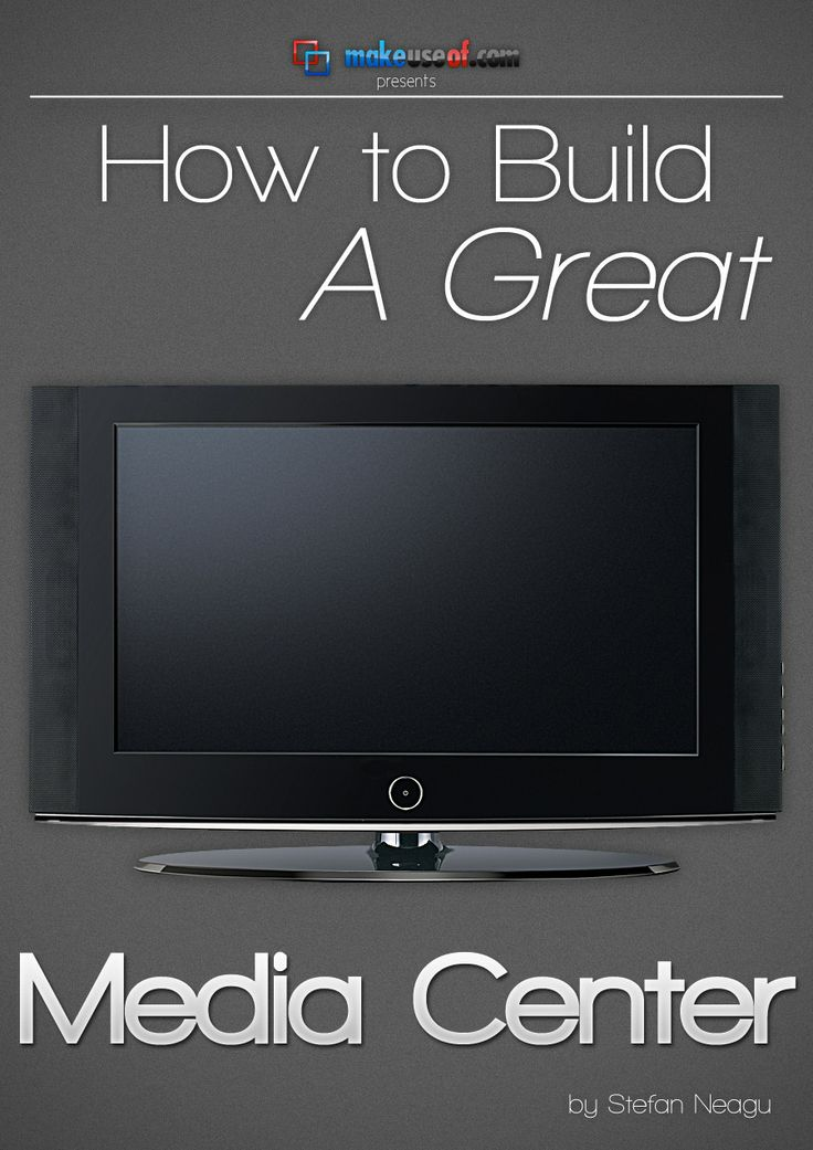 How To Build A Great Media Center PC
