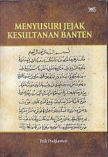 Menyusuri Jejak Kesultanan Banten.Titik Pudjiastuti - AJIBAYUSTORE