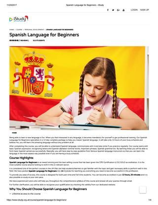 Spanish language for beginners istudy  Being able to learn a new language is enjoyable, when you feel attracted in any language, it becomes mandatory for yourself to get professional training for this language. Our Spanish Language for Beginners course's specialists in a 12 day complete package to help you being master Spanish language.