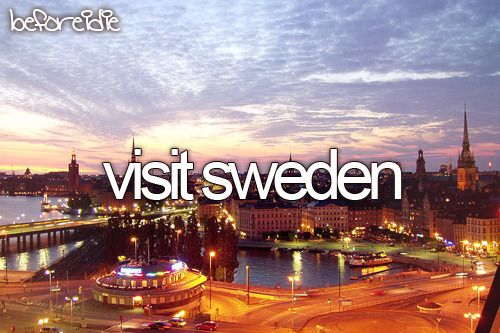 Visit Sweden | Before I Die