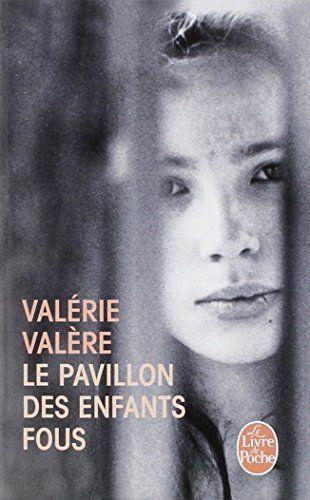 Le Pavillon des enfants fous de Valérie Valère http://www.amazon.fr/dp/2253030074/ref=cm_sw_r_pi_dp_tJc2wb0N0WX16
