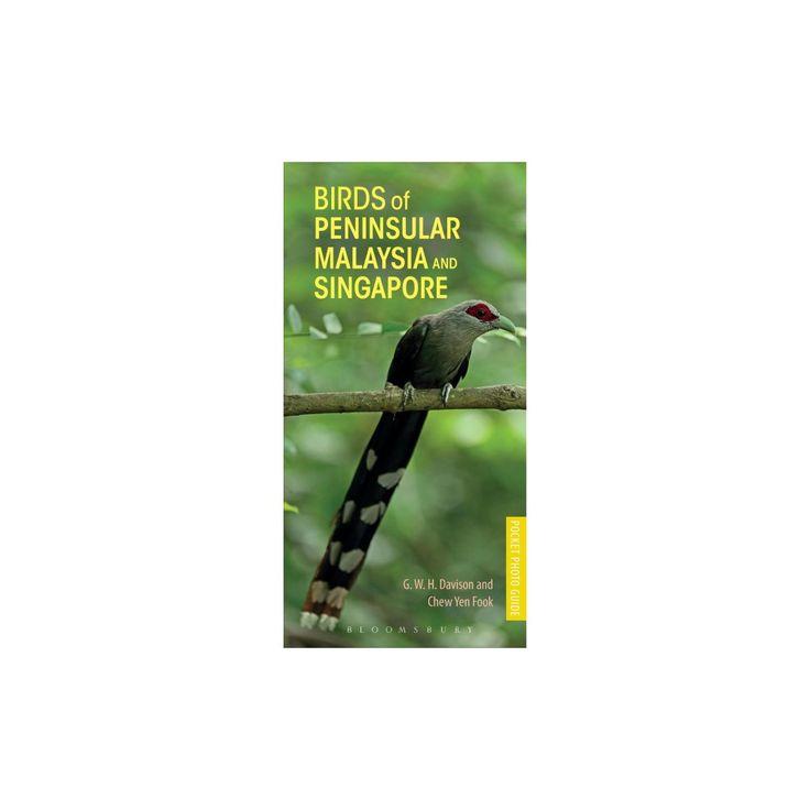 Birds of Peninsular Malaysia and Singapore (Paperback) (G. w. h. Davison)