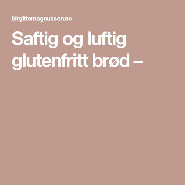 Saftig og luftig glutenfritt brød –