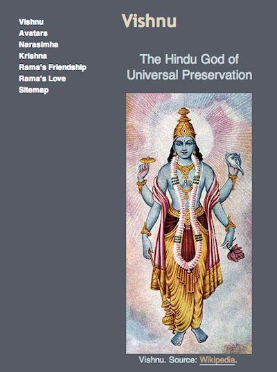 Vishnu's Favorite Avatars Vishnu has visited the earth in many different avatar forms, but here you will learn just which of those avatars were Vishnu's own favorites: Narasimha, Krishna, and Rama.  LINK: https://sites.google.com/site/vishnusfavorite/