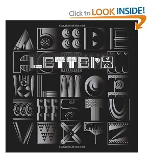 Letters: Building an Alphabet with Art and Attitude by Peter Nicholas Liptak and Lynn Tsan (Nov 21, 2010) Another awesome book of art by using the actual letters (NOT objects found)