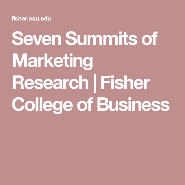 Seven Summits of Marketing Research | Fisher College of Business