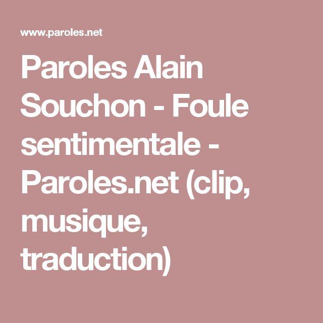 Paroles Alain Souchon - Foule sentimentale - Paroles.net (clip, musique, traduction)